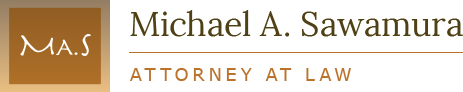 Michael A. Sawamura, Attorney at Law - Estate Planning